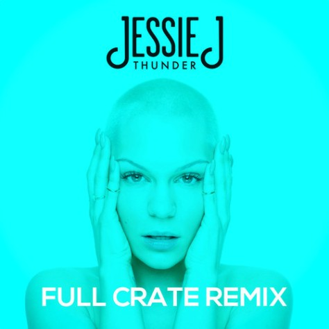 Full Crate Remix of Jessie J's Thunder