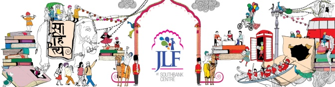 Don't Miss It! @JaipurLitFest – Celebrate The #Word This Summer* #JLFSouthbank Program 2016 #NoCriticsJustArtists