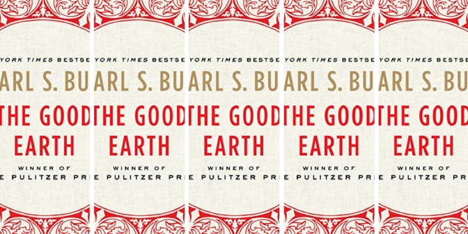 NCJA #BookOfTheMonth : The Good #Earth by #賽珍珠 a.k.a Pearl S. Buck #NoCriticsJustArtists