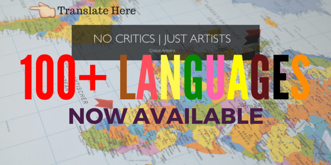 #NoCriticsJustArtists is now available in over 100 #Languages !!! courtesy of @Google